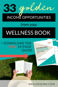 33 Golden Income Opportunites from Your Wellness Book Generate multiple streams of income from your health and wellness book (includes a Mindmap!) #WritetoHeal #wellnessbook #writeabook #bookcoach #author #healthcoach #healer #selfpublish  functional medicine doctors, spiritual entrepreneur, healer